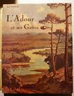 PYRENEES/L'ADOUR ET SES GAVES/R.CUZACQ/ED USHA/AURILLAC/1937/ILLUSTRE
