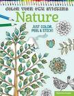 Color Your Own Stickers Nature: Just Color, Peel & Stick: Book 8 by Peg Couch, Valentina Harper (Paperback, 2015)