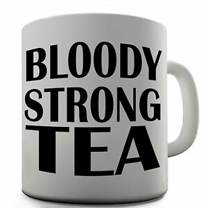 Bloody-Strong-Tea-Funny-Design-Novelty-Gift-Tea-Coffee-Office-Mug