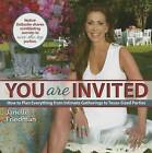 You Are Invited: How to Plan Everything from Intimate Gatherings to Texas-Sized Parties by Janelle Friedman (Hardback, 2015)