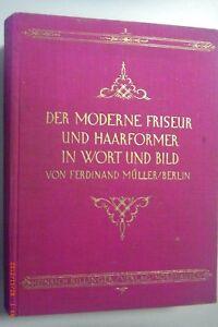 Der moderne Friseur und Haarformer in Wort und Bild /Ferdinand Müller 1925