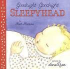 Goodnight Goodnight Sleepyhead Board Book by Ruth Krauss (Board book)