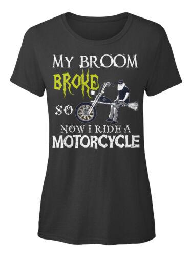 My Broom Broke Biker Eu So Now I Ride A Motorcycle Standard Women/'s T-shirt