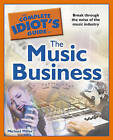 The Complete Idiot's Guide to the Music Business by Michael Miller (Paperback / softback)