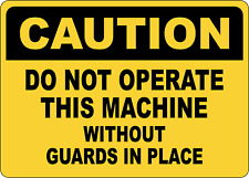 Osha Caution Do Not Operate Machine Without Guard Adhesive Vinyl Sign Decal