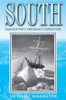 South: Shackleton's Endurance Expedition by Sir Ernest Shackleton (Paperback / softback, 2013)