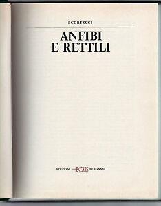 Animali, zoologia - ANFIBI E RETTILI - Scortecci - Bolis 1973