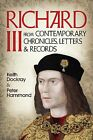Richard III: From Contemporary Chronicles, Letters and Records by P. W. Hammond, Keith Dockray (Paperback, 2013)
