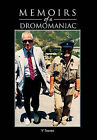 Memoirs of a Dromomaniac: A Randy Romo from One Side of the Earth to the Other by V Traven (Paperback / softback, 2011)