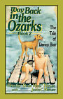 Way Back in the Ozarks: The Tale of Danny Boy by Howard (Paperback, 2006)