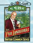 The Pub Landlord's Book of British Common Sense by Al Murray (Hardback, 2007)