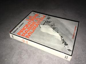 Rene-Hardy-LA-FRONTIERE-PASSE-A-MURATOLI-Robert-Laffont-1962-Alpinisme-CA25C