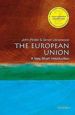The European Union: A Very Short Introduction by John Pinder, Simon Usherwood...