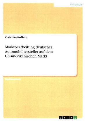 Marktbearbeitung deutscher Automobilhersteller auf dem US-amerikanischen ... /3