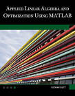 Applied Linear Algebra and Optimization Using MATLAB by Rizwan Butt (Mixed media product, 2011)