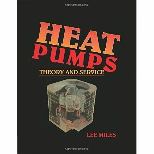 Heat Pumps : Theory and Service by Miles, Lee -ExLibrary