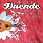 Chill Out Con Duende, Vol. 1 by Various Artists (CD, Jun-2007, Bolero Records)