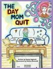 Day Mom Quit 9781438921686 by Nancy Seghetti Paperback