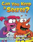 Can You Keep a Secret? by Robin Adolphs (Paperback / softback, 2014)