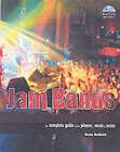 Jam Bands: The Complete Guide to the Players, Music & Scene by Dean Budnick (Paperback, 2004)