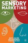 Sensory Marketing by Marcus Van Dijk, Niklas Broweus, Bertil Hulten (Hardback, 2009)