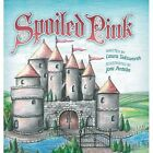 Spoiled Pink by Laura Sidsworth (Hardback, 2013)