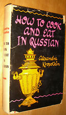 How To Cook And Eat in Russian by Alexandra Kropotkin Cookbook Recipes 1947