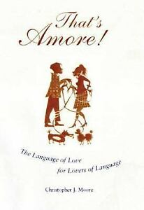 That-039-s-Amore-The-Language-of-Love-for-Lovers-of-Language-by-McKean-Erin
