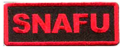 Iron On// Sew On Embroidered Patch Badge Snafu Situation Normal All Fuc**ed Up
