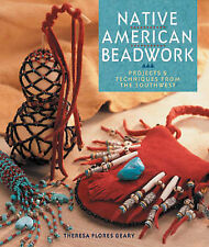 Native American Beadwork: Projects and Technique, Geary, Theresa Flores, New