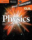 Breakthrough to CLIL for Physics Age 14+ Workbook by Timothy Chadwick, David Sang (Paperback, 2013)