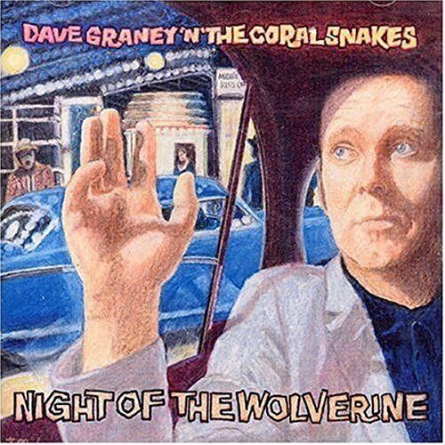 Dave Graney Night of the wolverine (1996, & Coral Snakes)  [CD]