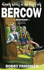 Bercow: Mr Speaker: Rowdy Living in the Tory Party by Bobby Friedman (Hardback, 2011)