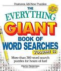 The Everything Giant Book of Word Searches: More Than 300 Word Search Puzzles for Hours of Fun!: Volume 11 by Charles Timmerman (Paperback, 2016)