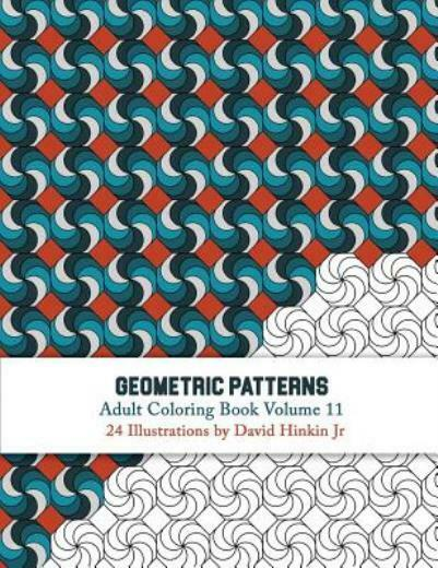 - Geometric Patterns Ser.: Geometric Patterns - Adult Coloring Book Vol. 11  By David Hinkin (2018, Trade Paperback) For Sale Online EBay