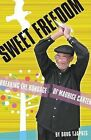 Sweet Freedom: Breaking the Bondage of Maurice Carter by Doug Tjapkes (Paperback / softback, 2006)