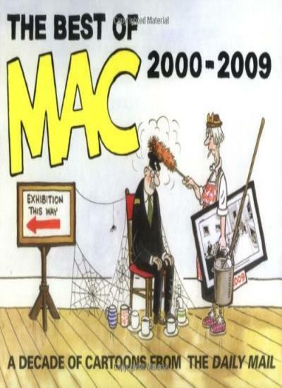 The Best of Mac: A Decade of Cartoons from the 'Daily Mail' By Stan McMurtry