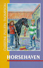 Horse Haven by Christine Pullein-Thompson (Paperback, 1996)