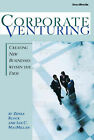 Corporate Venturing: Creating New Businesses within the Firm by Ian C. MacMillan, Zenas Block (Paperback, 1995)