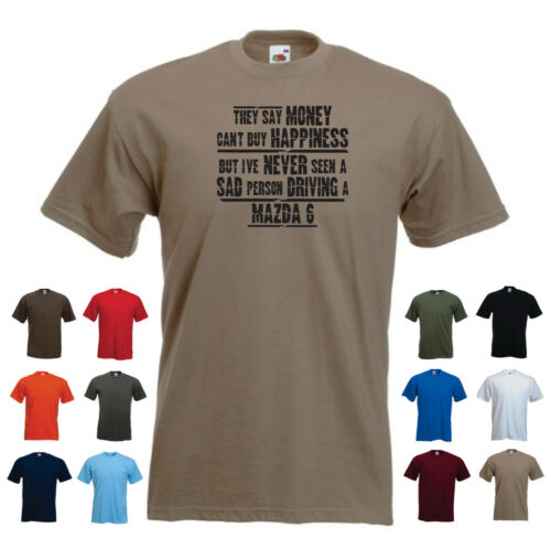 'Mazda 6' - Men's Funny Car Gift T-shirt 'They say Money can't buy Happiness...'