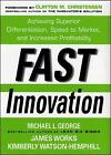 Fast Innovation: Achieving Superior Differentiation, Speed to Market, and Increased Profitability by Kimberly Watson-Hemphill, Michael L. George, Clayton M. Christensen, James Works (Hardback, 2005)
