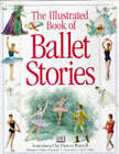 The Illustrated Book of Ballet Stories by Barbara Newman (Hardback, 1997)