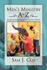 Men's Ministry A-Z: Starting and Maintaining a Thriving Men's Ministry by Sam J Cox (Paperback / softback, 2012)