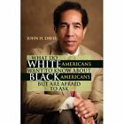 What Do White Americans Want to Know About Black but Are Afraid A. 9781425786090