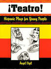 Teatro!: Hispanic Plays for Young People by Angel Vigil (Paperback, 1996)
