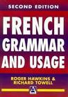 French Grammar and Usage by Roger Hawkins, Richard Towell (Paperback, 2001)