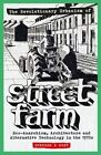 The Revolutionary Urbanism of Street Farm: Eco-Anarchism, Architecture and Alternative Technology in the 1970s by Stephen E. Hunt (Paperback, 2014)