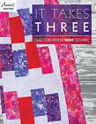 It Takes Three: Quilt Tops from 3 Yards of Fabric by Annie's (Paperback, 2015)