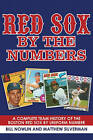 Red Sox by the Numbers: A Complete Team History of the Boston Red Sox by Uniform Number by Bill Nowlin, Matthew Silverman (Paperback, 2010)
