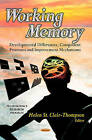 Working Memory: Developmental Differences, Component Processes and Improvement Mechanisms by Nova Science Publishers Inc (Hardback, 2013)